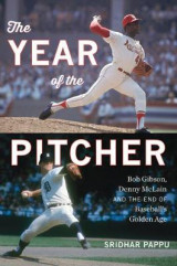 Omslag - Year of the Pitcher: Bob Gibson, Denny McLain, and the End of Baseball's Golden Age