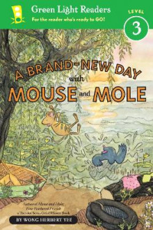 Brand-New Day With Mouse and Mole: Green Light Readers Level 3 av Wong Herbert Yee (Heftet)