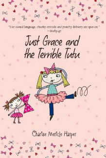 Just Grace and the Terrible Tutu: Book 6 av Charise Mericle Harper (Heftet)