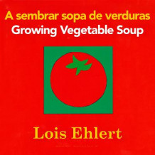 A Sembrar Sopa de Verduras/Growing Vegetable Soup av Lois Ehlert (Pappbok)