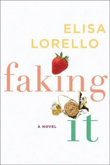 Faking It av Elisa Lorello (Heftet)