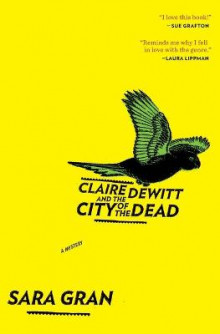 Claire DeWitt and the City of the Dead av Sara Gran (Heftet)