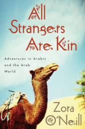 All Strangers Are Kin: Adventures in Arabic and the Arab World av Zora O'Neill (Innbundet)