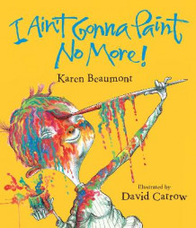 I Ain't Gonna Paint No More! Lap Board Book av Karen Beaumont (Pappbok)