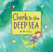 Clark in the Deep Sea av R W Alley (Innbundet)