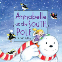 Annabelle at the South Pole av R W Alley (Innbundet)