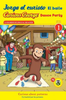 Curious George Dance Party CGTV Reader/Jorge el curioso El baile: Level 1 Bilingual. Spanish/English av H.A. Rey (Heftet)