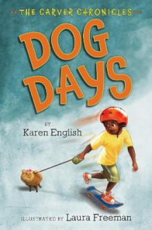 Carver Chronicles, Book 1: Dog Days av Karen English (Innbundet)