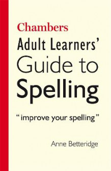 Chambers Adult Learner's Guide to Spelling av Anne Betteridge (Heftet)