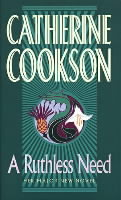 A Ruthless Need av Catherine Cookson Charitable Trust og Catherine Cookson (Heftet)