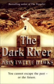 Dark river av John Twelve Hawks (Heftet)