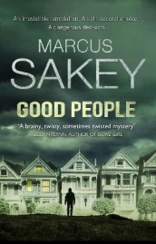 Good People av Marcus Sakey (Heftet)