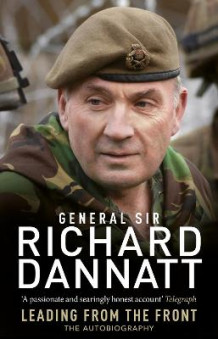 Leading from the Front av General Sir Richard Dannatt (Heftet)