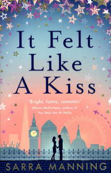 It Felt Like a Kiss av Sarra Manning (Heftet)