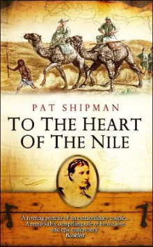 To the Heart of the Nile av Pat Shipman (Heftet)