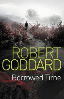 Borrowed Time av Robert Goddard (Heftet)