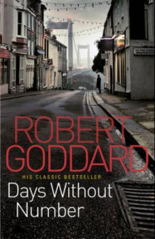 Days without number av Robert Goddard (Heftet)