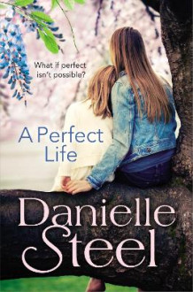 A Perfect Life av Danielle Steel (Heftet)