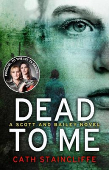 Dead to Me av Cath Staincliffe (Heftet)