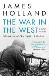 The War in the West - A New History av James Holland (Heftet)