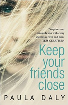 Keep Your Friends Close av Paula Daly (Heftet)