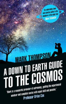 A Down to Earth Guide to the Cosmos av Mark Thompson (Heftet)