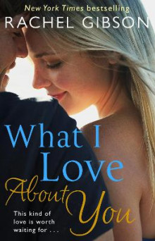 What I Love About You av Rachel Gibson (Heftet)