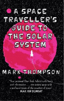 A Space Traveller's Guide to the Solar System av Mark Thompson (Heftet)