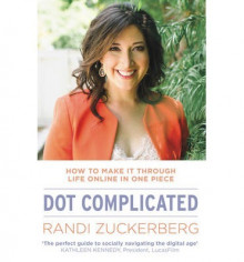 Dot Complicated - How to Make it Through Life Online in One Piece av Randi Zuckerberg (Heftet)