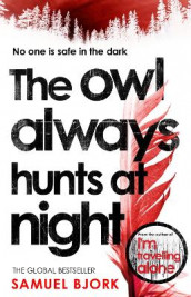 The Owl Always Hunts at Night av Samuel Bjork (Heftet)