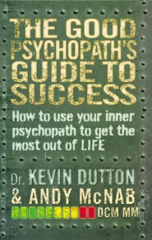 The Good Psychopath's Guide to Success av Andy McNab og Kevin Dutton (Heftet)