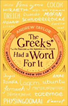 The Greeks Had a Word for it av Andrew Taylor (Heftet)