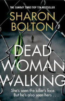 Dead woman walking av Sharon Bolton (Heftet)