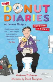 The Donut Diaries: Revenge is Sweet av Anthony McGowan og Dermot Milligan (Heftet)