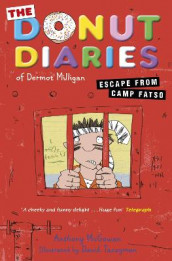 The Donut Diaries: Escape from Camp Fatso av Anthony McGowan og Dermot Milligan (Heftet)