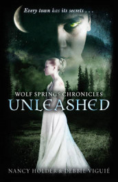Wolf Springs Chronicles: Unleashed av Nancy Holder og Debbie Viguie (Heftet)