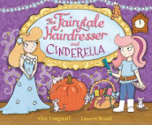 The Fairytale Hairdresser and Cinderella av Abie Longstaff (Heftet)