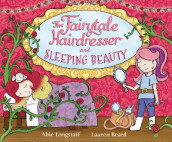 The Fairytale Hairdresser and Sleeping Beauty av Abie Longstaff (Heftet)