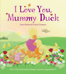 I Love You, Mummy Duck av Dawn Richards (Heftet)