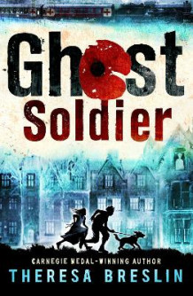 Ghost Soldier av Theresa Breslin (Heftet)