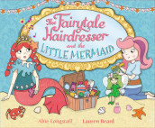 The Fairytale Hairdresser and the Little Mermaid av Abie Longstaff (Heftet)