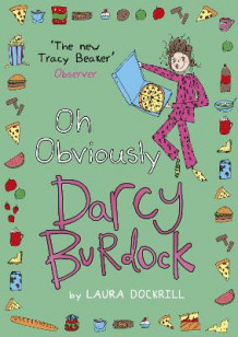 Darcy Burdock: Oh, Obviously av Laura Dockrill (Heftet)
