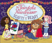 The Fairytale Hairdresser and Beauty and the Beast av Abie Longstaff (Heftet)