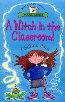A Witch in the Classroom! av Ghillian Potts (Heftet)