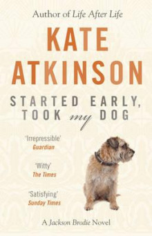 Started early, took my dog av Kate Atkinson (Heftet)
