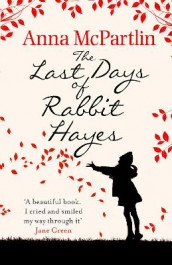 The Last Days of Rabbit Hayes av Anna McPartlin (Heftet)