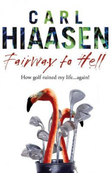 Fairway To Hell av Carl Hiaasen (Heftet)