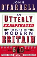 An Utterly Exasperated History of Modern Britain av John O'Farrell (Heftet)