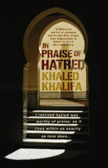 In Praise of Hatred av Khaled Khalifa (Heftet)
