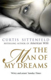 The man of my dreams av Curtis Sittenfeld (Heftet)